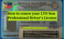 How to renew LTO Drivers License Non Professional guide 2017