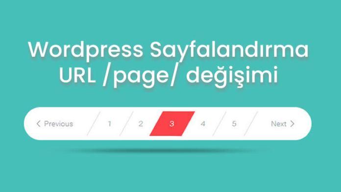 WordPress Sayfalandırma Permalink Değişimi