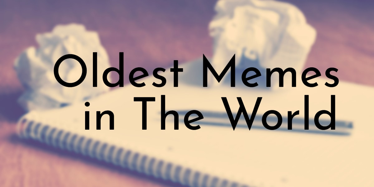 6 Oldest Memes On The Internet Oldest Org