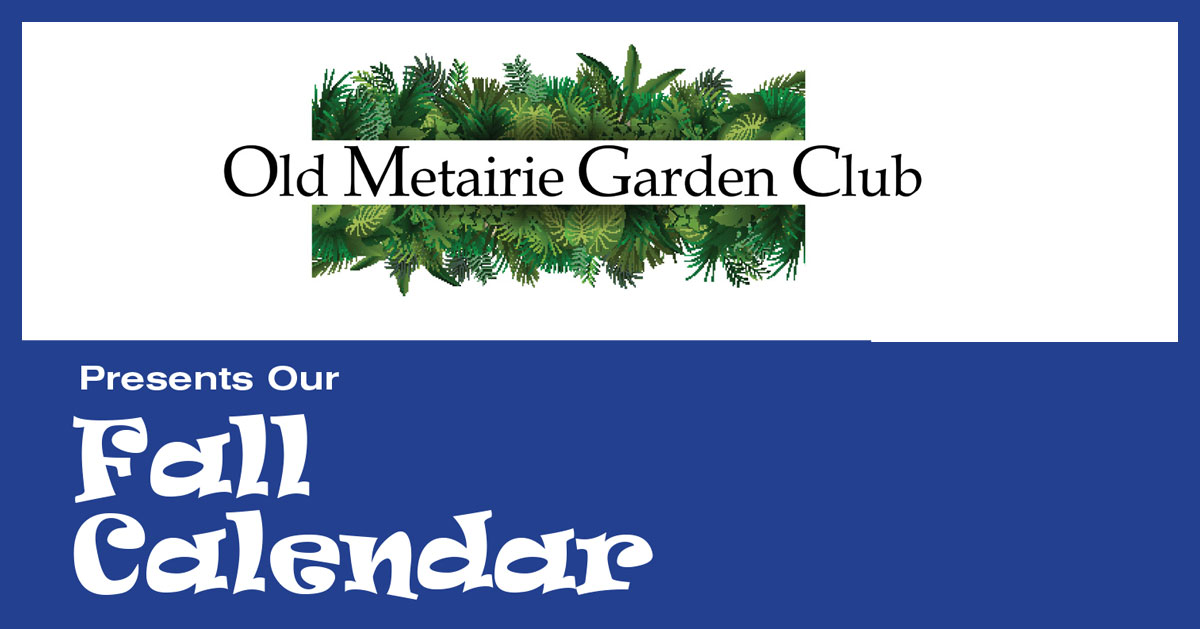 OMGC Fall Calendar | Old Metairie Garden Club