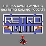 Retro Asylum – The UK's No.1 Retro Gaming Podcast