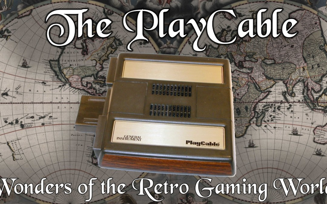 The PlayCable: Wonders of the Retro Gaming World