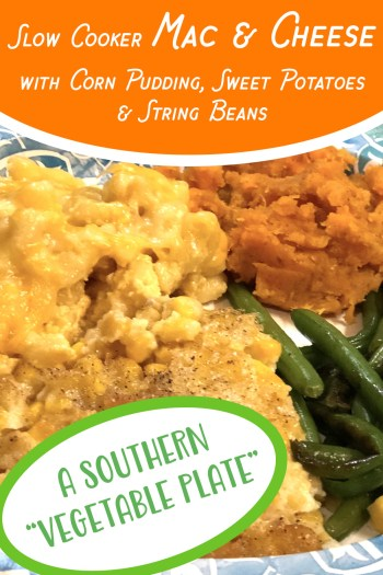 Crock Pot Mac & Cheese, Corn Pudding, Green Beans & Sweet Potatoes