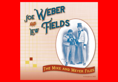 Joe Weber and Lew Fields: The Mike and Meyer Files