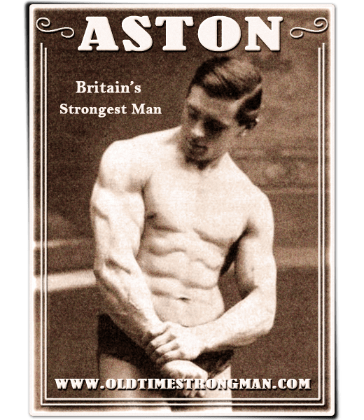 •Edward Aston - Britain's Strongest Man