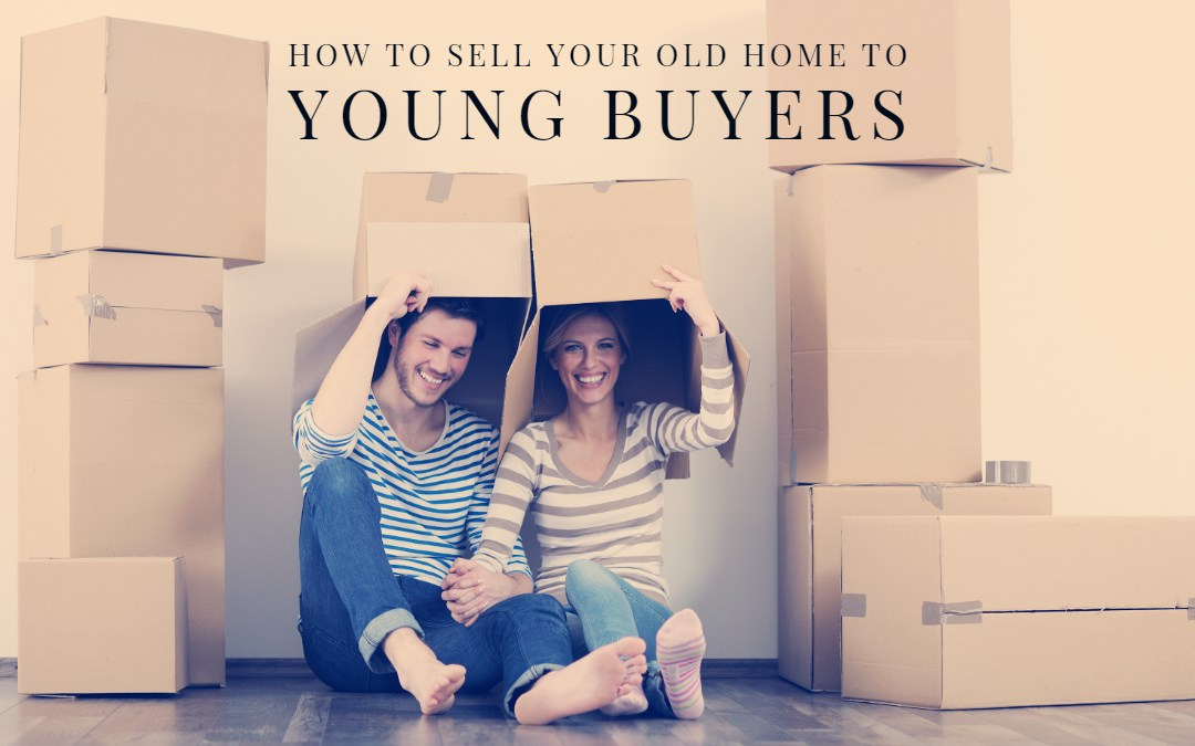 How to sell your old home to young buyers