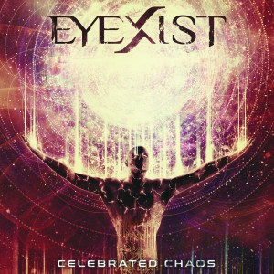 eyexist - Celebrated Chaos