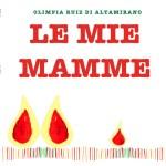 Le mie mamme. Un libro da completare e regalare per Festa della Mamma - per chi di mamme ne ha due.