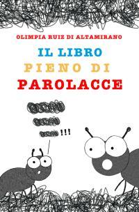 Il libro per i bambini che dicono parolacce...