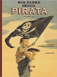 Mio padre il grande pirata di Davide Calì