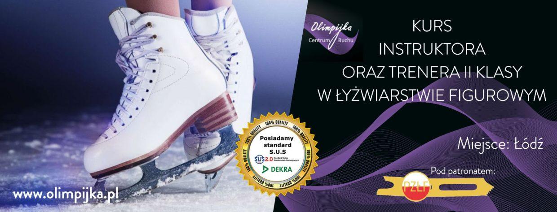 Szkolenie Instruktora i Trenera II kl. w łyżwiarstwie figurowym 25-28.04.2019