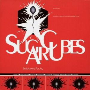 The Sugarcubes – Stick Around For Joy