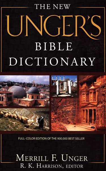 The New Ungers Bible Dictionary By Merrill Unger Merrill F Unger And For The Olive Tree