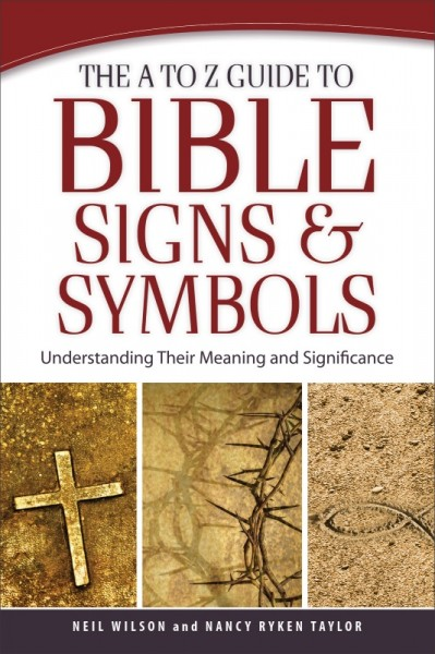 The A To Z Guide To Bible Signs And Symbols Understanding Their Meaning And Significance By Neil