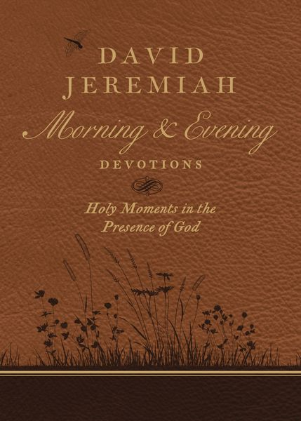 David Jeremiah Morning And Evening Devotions By David Jeremiah For The Olive Tree Bible App
