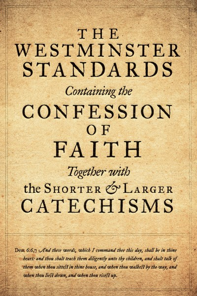 Westminster Confession Of Faith With Larger Amp Shorter