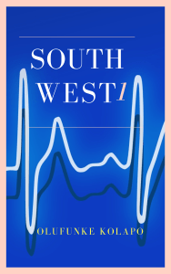 South West 1: A True Tale of Family, Friends, Love and Loss