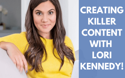 Creating Killer Content With Lori Kennedy!