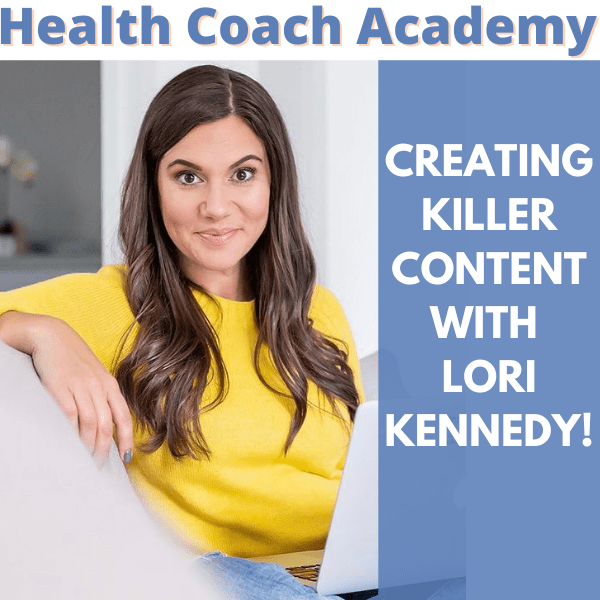 Health Coach Academy, podcast, content, content marketing, marketing, Lori Kennedy