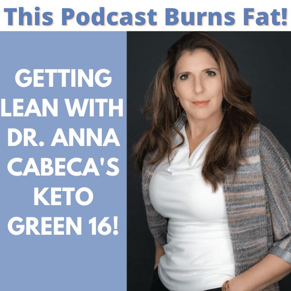 This Podcast Burns Fat, Podcast, Dr. Anna Cabeca, Anna Cabeca, Hormones, Hormone, Keto, Keto Green 16