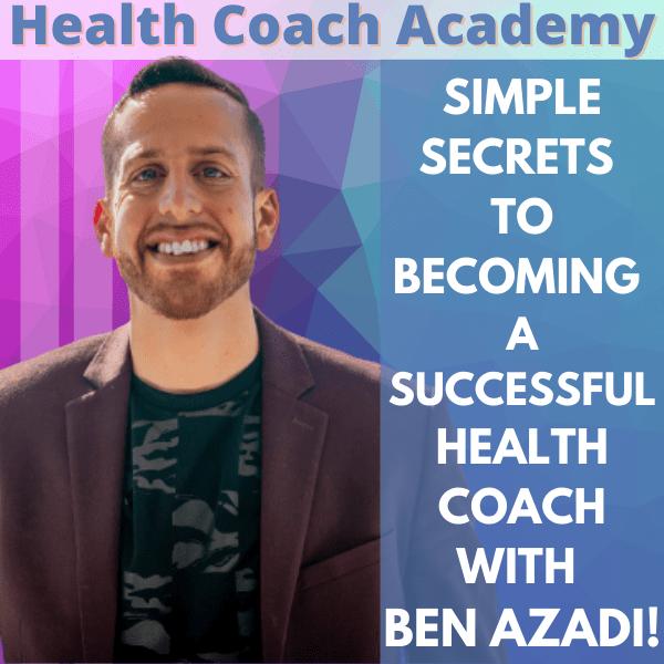 Ben Azadi, business, health coach, health coaching, entrepreneur, Health Coach Academy, podcast