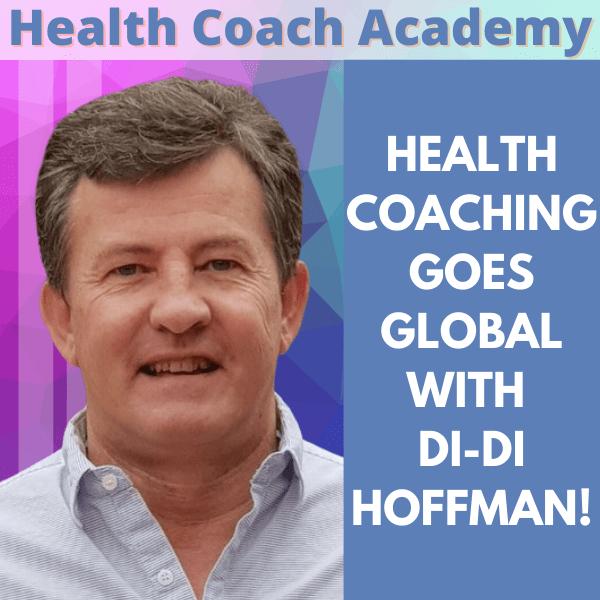 Health Coaching Goes Global with Di-Di Hoffman!