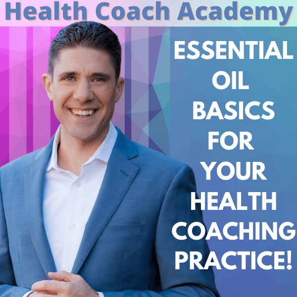 Essential Oil Basics for Your Health Coaching Practice!