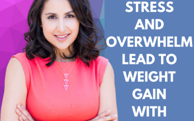 How Stress and Overwhelm Lead to Weight Gain with Brenda Sillas!