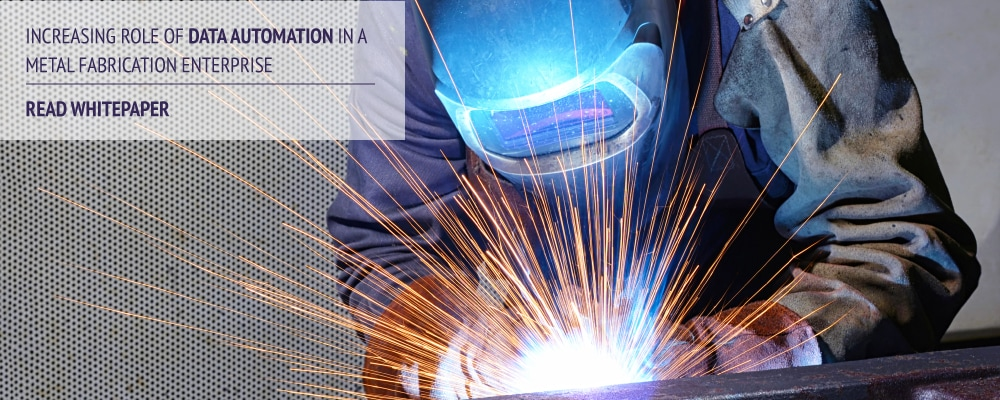 Whitepaper on Increasing Role of Data Automation in a Metal Fabrication Enterprise