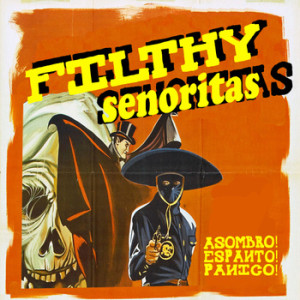 filthy senoritas album