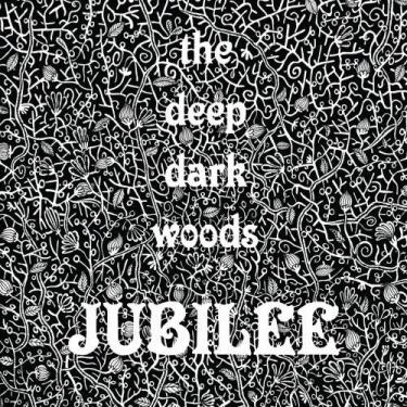 deepdarkwoods jubilee