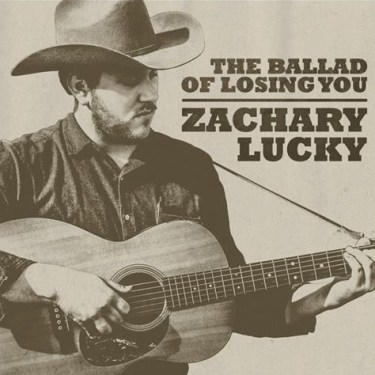 zachary lucky ballad of losing you