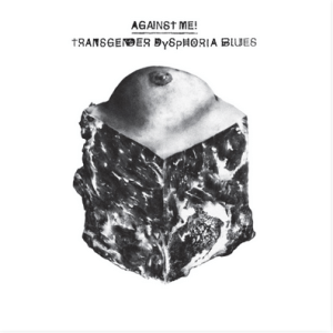Against Me! - Transgender Dysphoria Blues