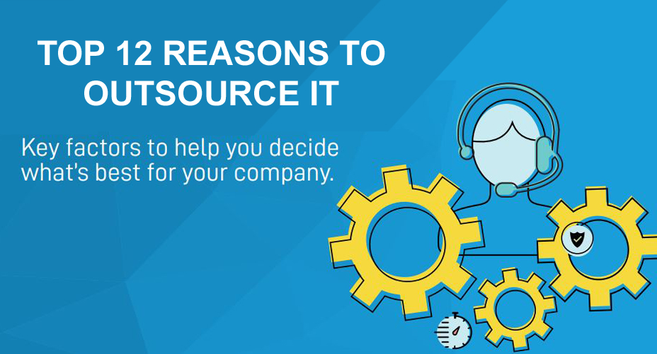 Top 12 Reasons to Outsource IT