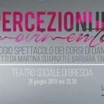 'Percezioni in Movimento' 28 Giugno, Teatro Sociale Brescia - Sold Out 2