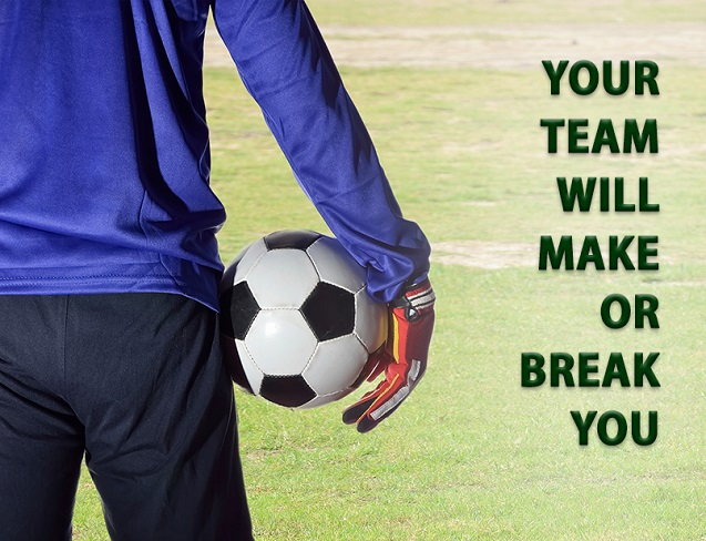 Lessons from the Front Lines – Your Team Can Make or Break You