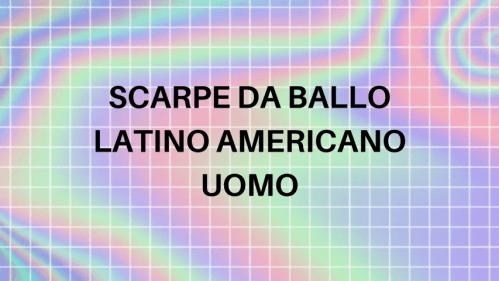 Scarpe da ballo latino americano uomo