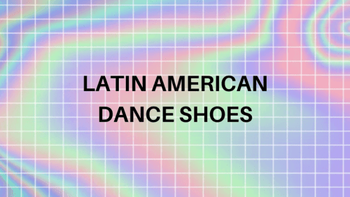 Latin American dance shoes