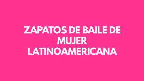Zapatos de baile latinoamericanos para mujer