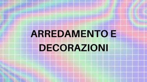 Arredamento e decorazioni