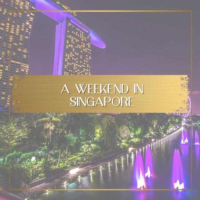 Weekend in Singapore main