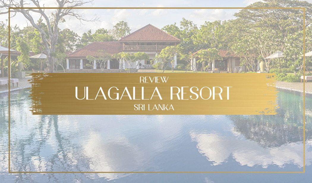 Ulagalla Resort Review main