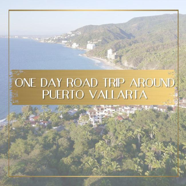 Road trip around Puerto Vallarta feature