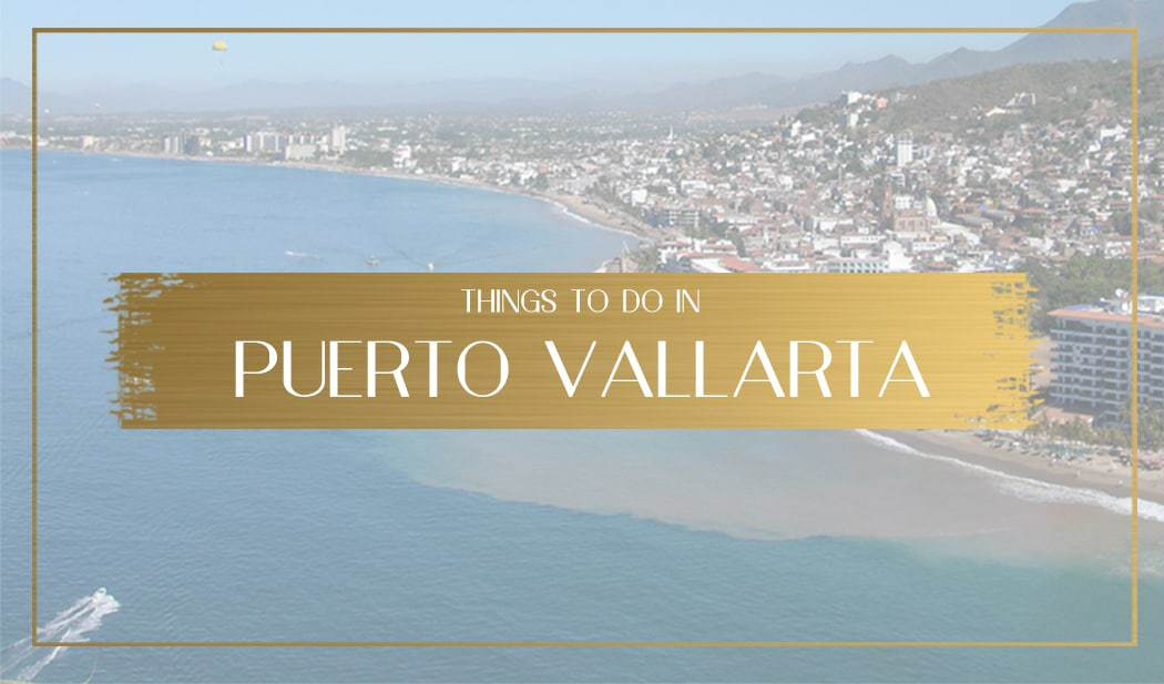 Things to do in Puerto Vallarta Main