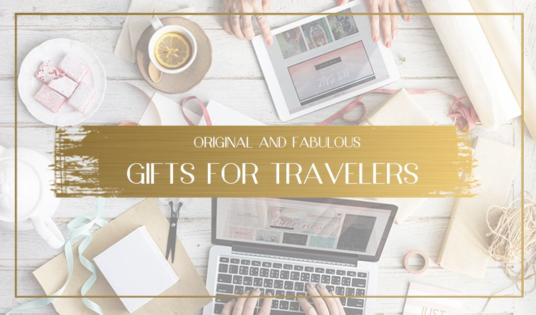 Gifts for travelers Main