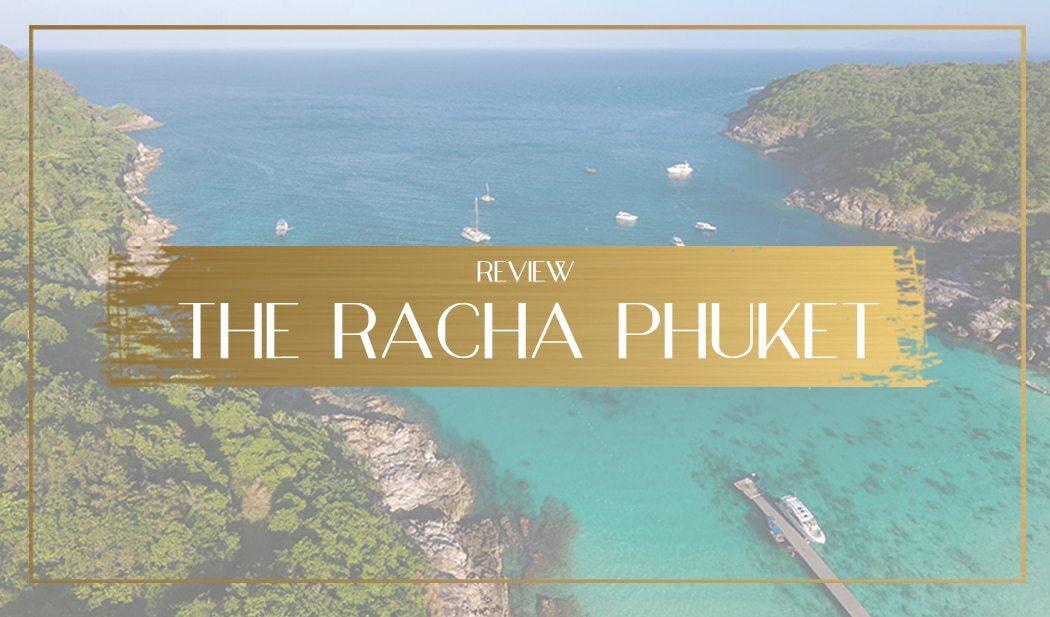 The Racha Phuket Main