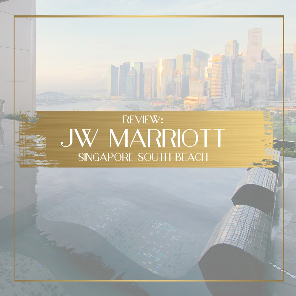 Review of the JW Marriott Singapore South Beach