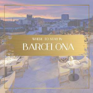 Where to stay in Barcelona, feature