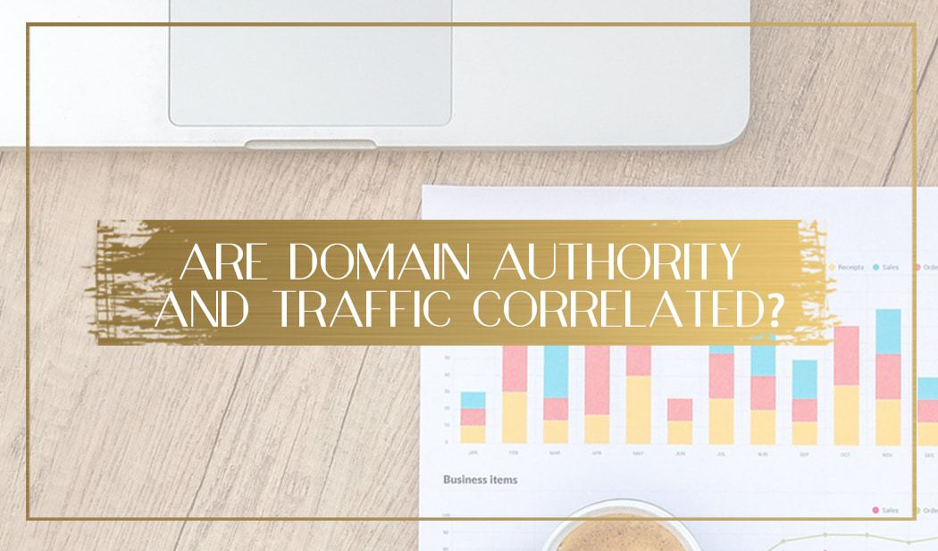 Domain Authority and Traffic Main