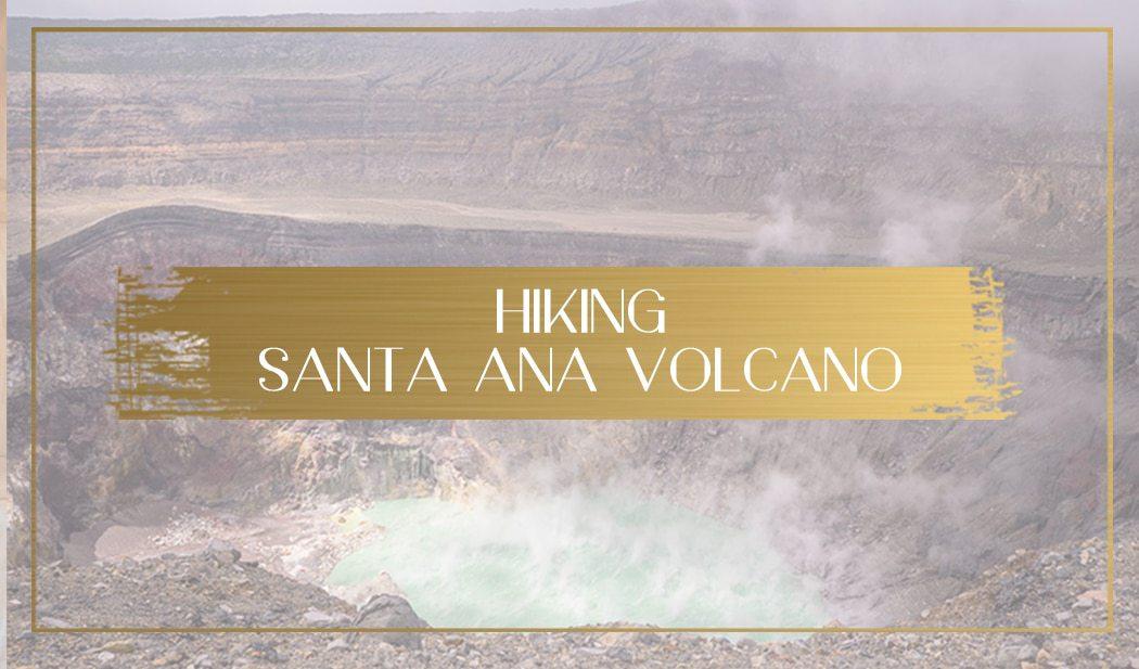 Hiking Santa Ana Volcano Main